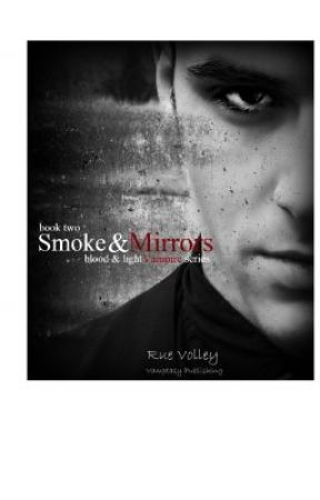 Smoke And Mirrors Rue Volley 2 Blood And Light Vampire Series