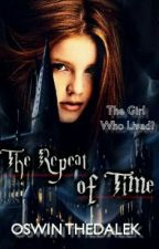 The Repeat Of Time (Harry Potter Next Generation FanFic) by ClaraOswinOswald