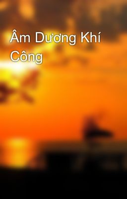 Đọc truyện Âm Dương Khí Công