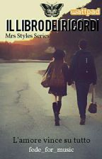 Mrs Styles 3 | Il libro dei ricordi by fede_for_music