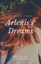 Arlenis's Dreams [SHORT STORY] by yonaromes