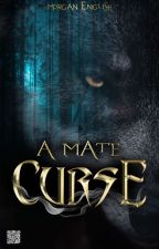 A Mate Curse by minxyjee