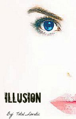 Illusion (Ross Lynch Love Story)