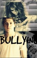 BULLYING - Niall y tu- by Berenicetomlinson13