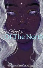 The Gods Of The North  by kendallstories