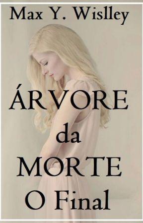 Árvore da Morte O Final (3) by MaxYubari