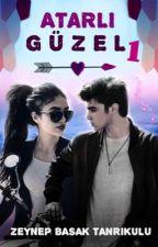 ATARLI GÜZEL #Wattys2016 by zg2013