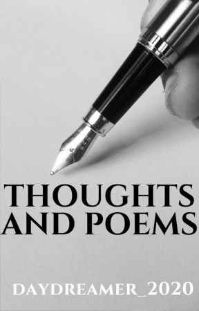Thoughts and Poems by daydreamer_2020