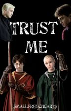 Trust Me (Drarry) by SmallFrenchCar28