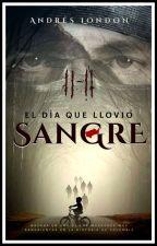 EL DÍA QUE LLOVIÓ SANGRE by CarlosLondoo736