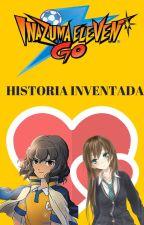Inazuma Eleven Go *Historia Inventada* (TERMINADA) by Escritora15hoa