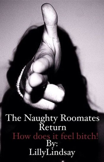 The Naughty roommates return (Book 2)