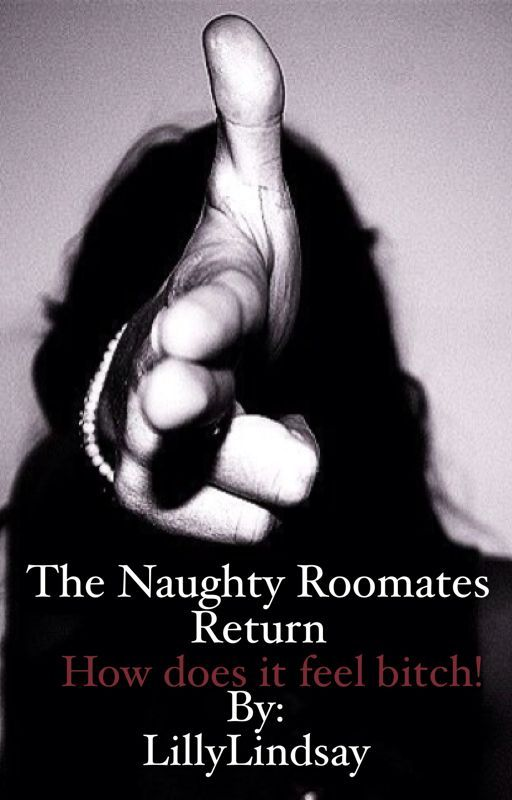 The Naughty roommates return (Book 2) by LillyLindsay