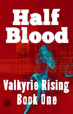 Half Blood  (Valkyrie Rising Book One)