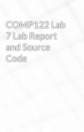 COMP122 Lab 7 Lab Report and Source Code by idaloamilan