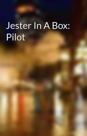Jester In A Box: Pilot by ColeJDavis
