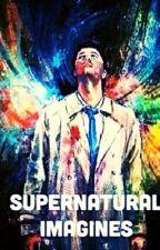 Supernatural x Reader Imagines by Netflix-is-life