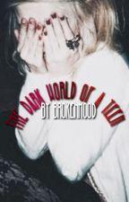 The Dark World Of A Teen by brokenhood