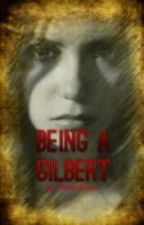 Being a Gilbert (A vampire diaries fanfiction) by xWaterRosex