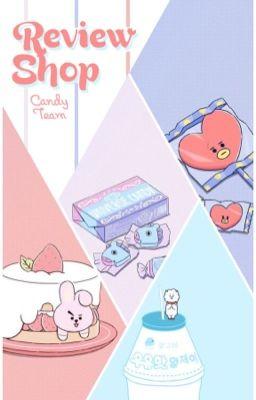 Đọc truyện [Tạm Đóng] [CandyTeam] Review Shop