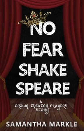No Fear Shakespeare: A Crown Theater Players Story by SamanthaMarkle92