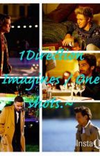 1Direction Imagines / One shots.~ by LuciaKlin
