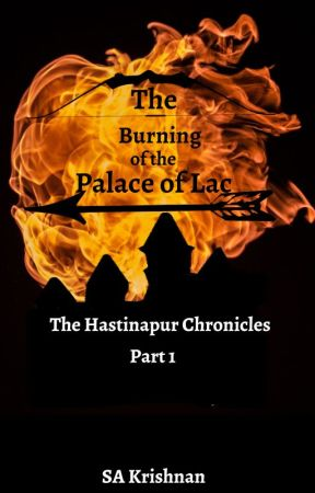 The Burning of the Palace of Lac| The Hastinapur Chronicles| A Re-Telling by SAKrishnan