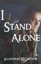 I Stand Alone (A Legolas Love Story) by Ellethwen2931