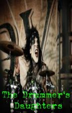 The Drummer's Daughters by XxPoisonxxLovexX