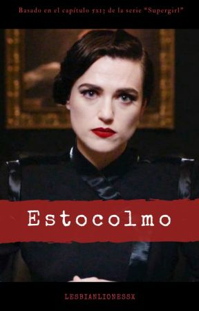 Estocolmo - Supercorp [Post 5x13] by lesbianlionessx