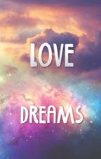 Dreams vs Love by LiFEnME