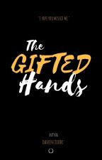 The Gifted Hands by daveenzicode