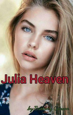 Julia Heaven [Book 3]  by BrittanyCarreon