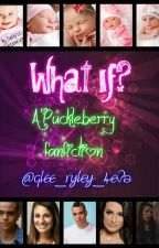 What if a puckelberry story by glee_ryley_4eva