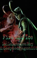 Fire and Ice ( Loki Laufeyson Love story) [COMPLETED!!] by blueeyesdragon101