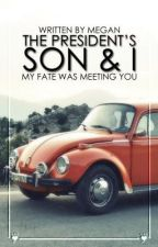 The President's Son & I [Wattys 2015] by daydrexming