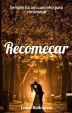 Recomeçar by LuisaRodrigues04