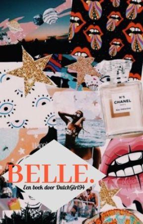 BELLE. [18+] by DutchGirl94
