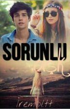 SORUNLU AŞK by irembltt