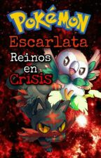 Pokemon Escarlata: Reinos en Crisis. by Alex_TheShadow