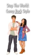 Stop The World: Camp Rock Style by unbrokenreflection