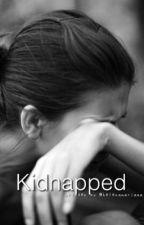Kidnapped by helenamariaaa