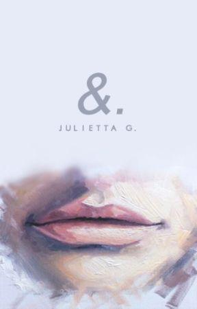 &. by julixtta