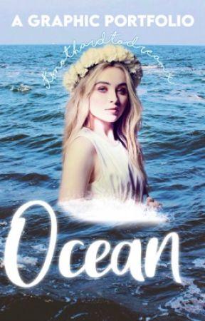OCEAN: A Graphic Portfolio by itsnothardtodreamx