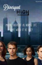 DIVERGENT HIGH by Im2divergent4you