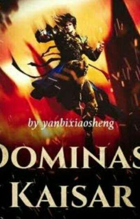 Kaisar Dominasi 1 240 810 1000 891 900 Wattpad