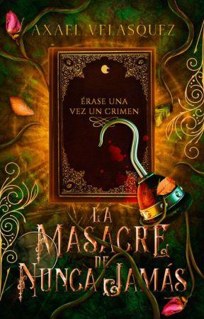 La masacre de Nunca Jamás  by AxaVelasquez