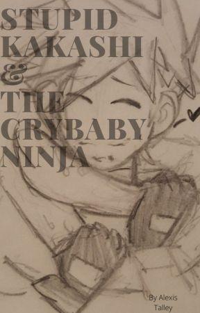 Stupid Kakashi & The Crybaby Ninja by NoodleRat