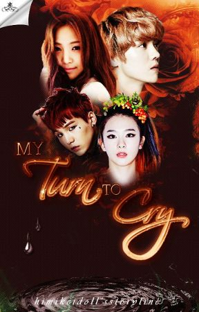 My Turn To Cry(EXO_BTS FanFic) by himikeidoll