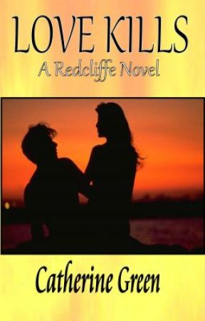 Love Kills (A Redcliffe Novel) - book 2 by SpookyMrsGreen